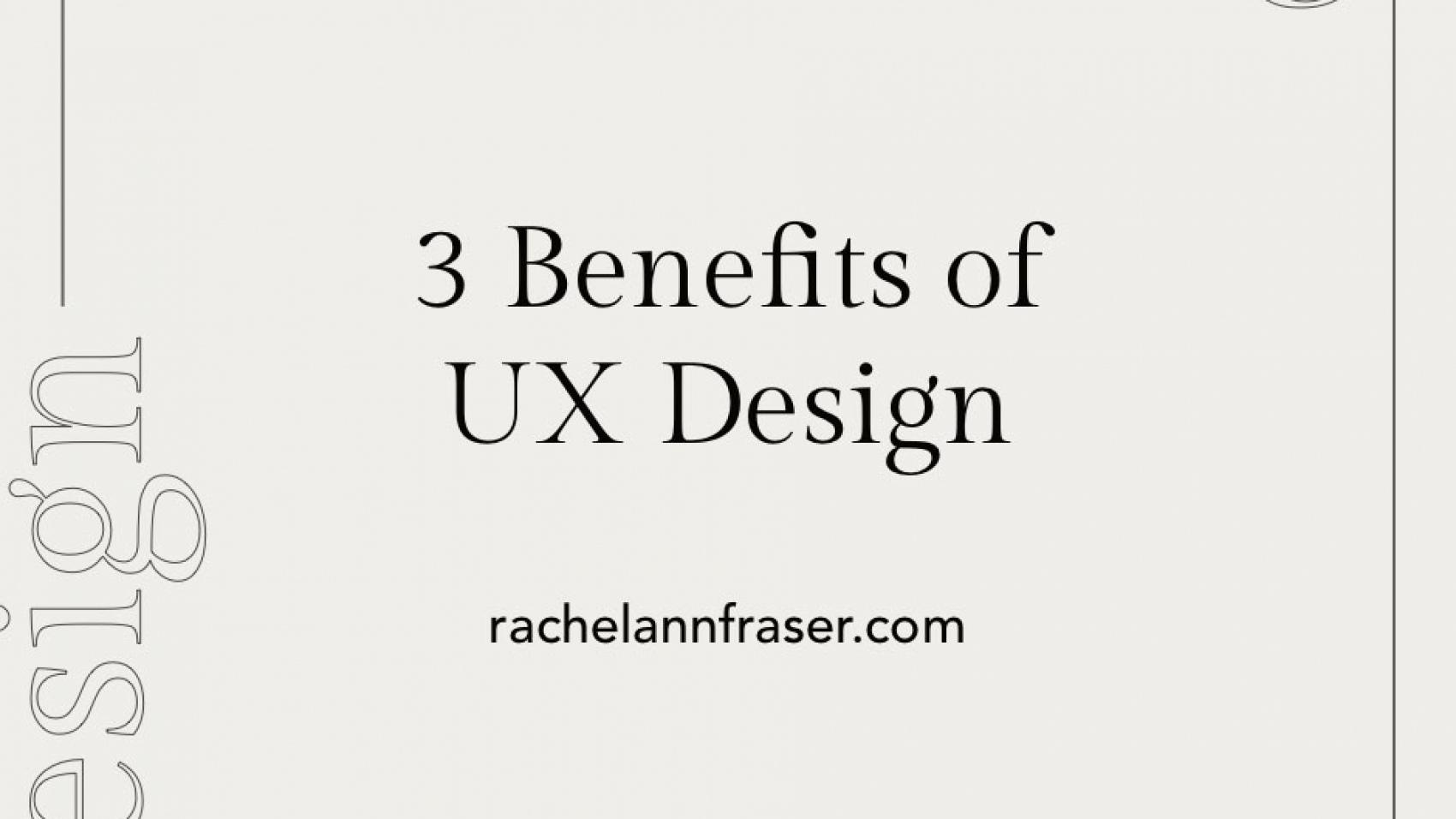 Benefits of UX Design