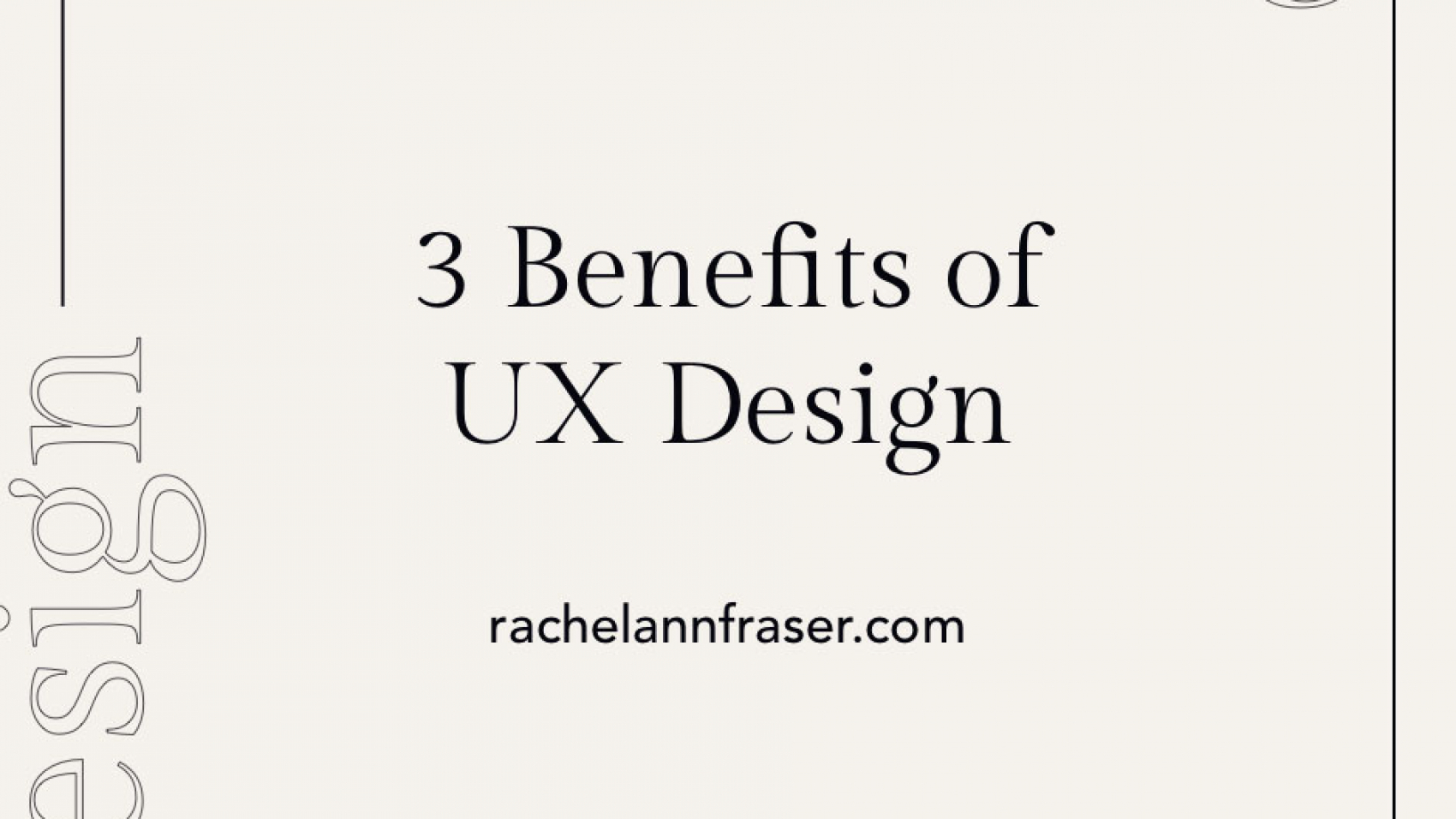 UX Design Benefits