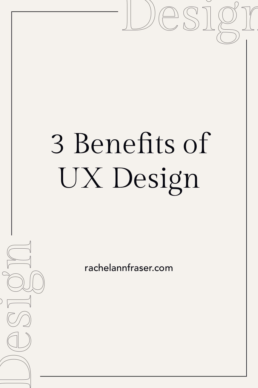 3 Benefits of UX Design