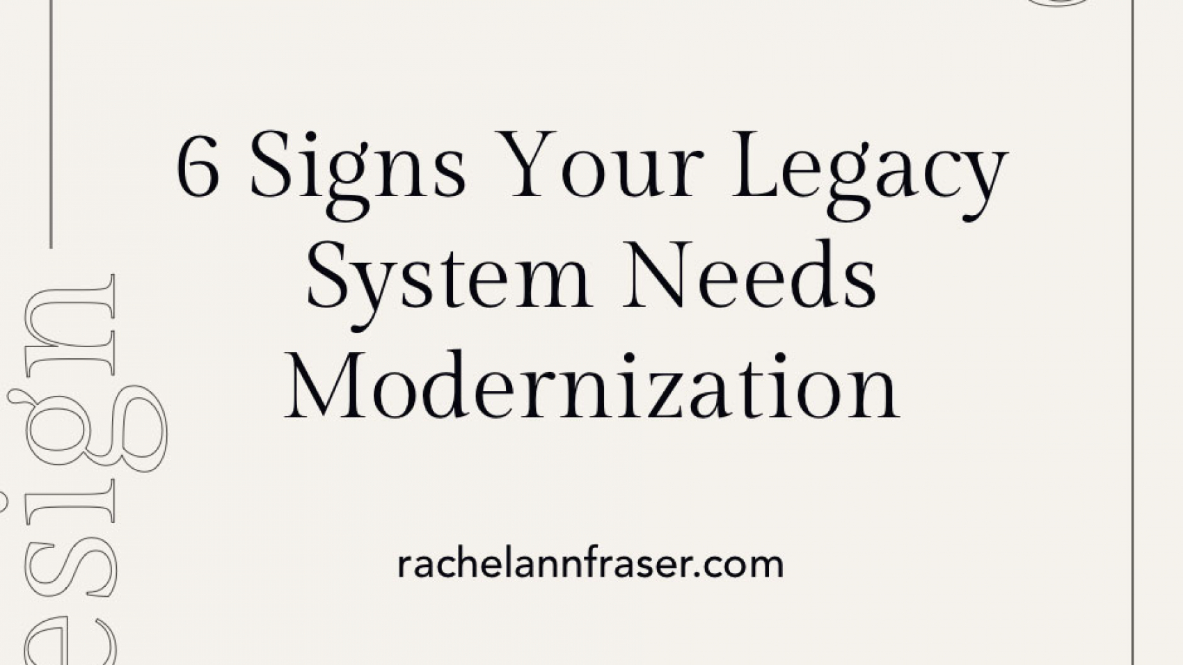 6 Signs Your Legacy System Needs Modernization
